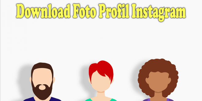 Cara Download Foto Profil IG (Instagram)
