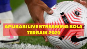 Aplikasi Live Streaming Terbaik 2021