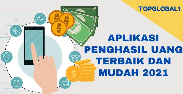 Aplikasi Penghasil Uang Terbaik Dan Mudah 2021