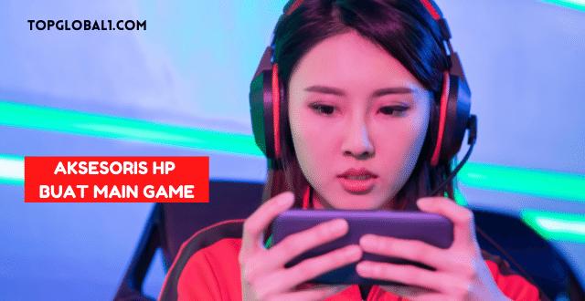 Aksesoris HP Buat Main Game