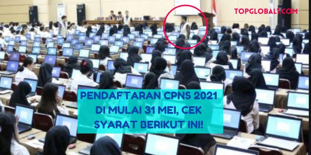 Pendaftaran CPNS 2021 Di Mulai 31 Mei, Simak Persyaratan ...