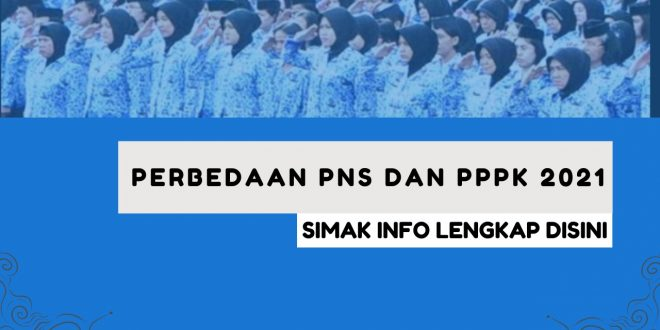 Perbedaan CPNS dan PPPK 2021