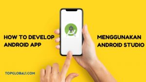 How to Develop Android APP