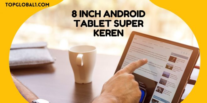 8 Inch Android Tablet
