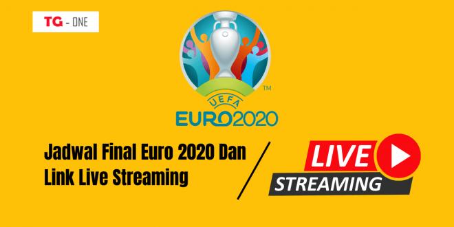 Jadwal Final Euro 2020 Dan Link Live Streaming