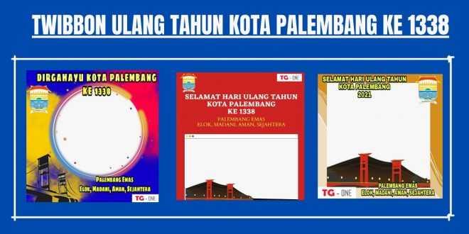 Twibbon Ulang Tahun Kota Palembang Ke 1338