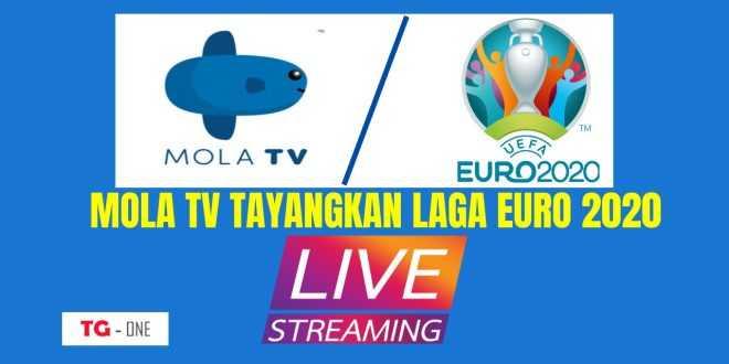 Mola TV Tayangkan Laga Euro 2020 Secara Langsung,