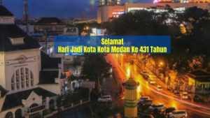Hari Jadi Kota Kota Medan