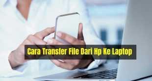 Transfer File Dari Hp Ke Laptop